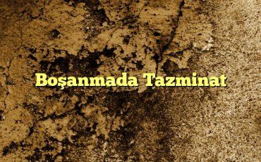 Boşanmada Tazminat